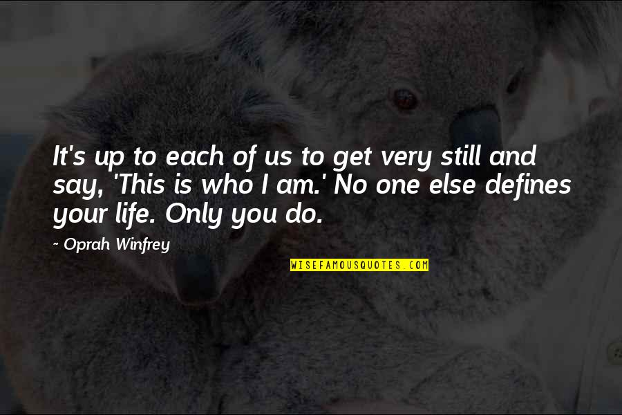 Esteem's Quotes By Oprah Winfrey: It's up to each of us to get
