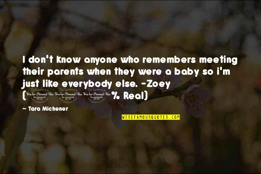 Esteem's Quotes By Tara Michener: I don't know anyone who remembers meeting their