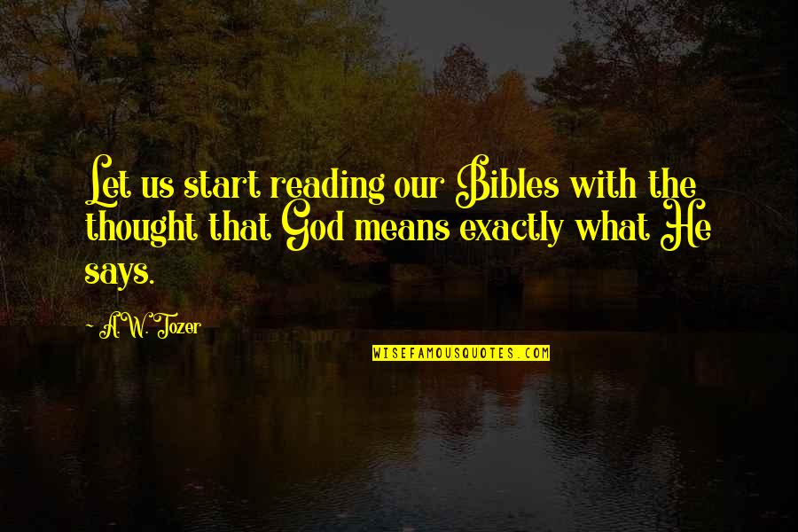 Esther Rolle Quotes By A.W. Tozer: Let us start reading our Bibles with the