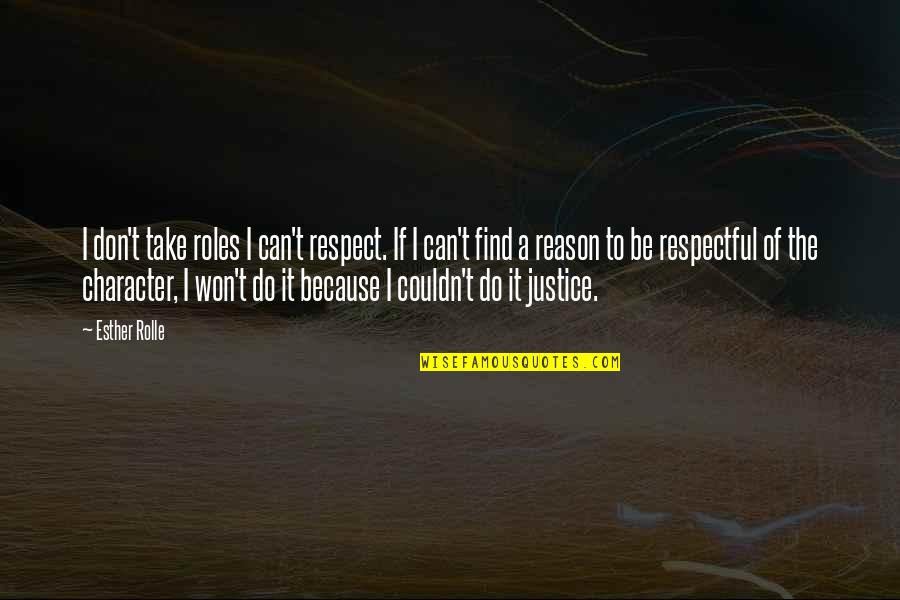 Esther Rolle Quotes By Esther Rolle: I don't take roles I can't respect. If
