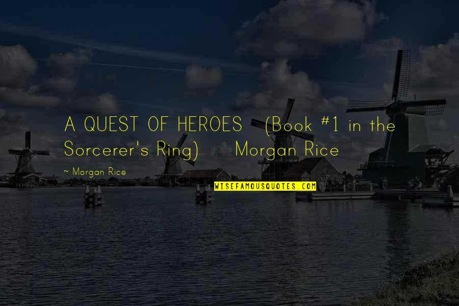 Esther Rolle Quotes By Morgan Rice: A QUEST OF HEROES (Book #1 in the