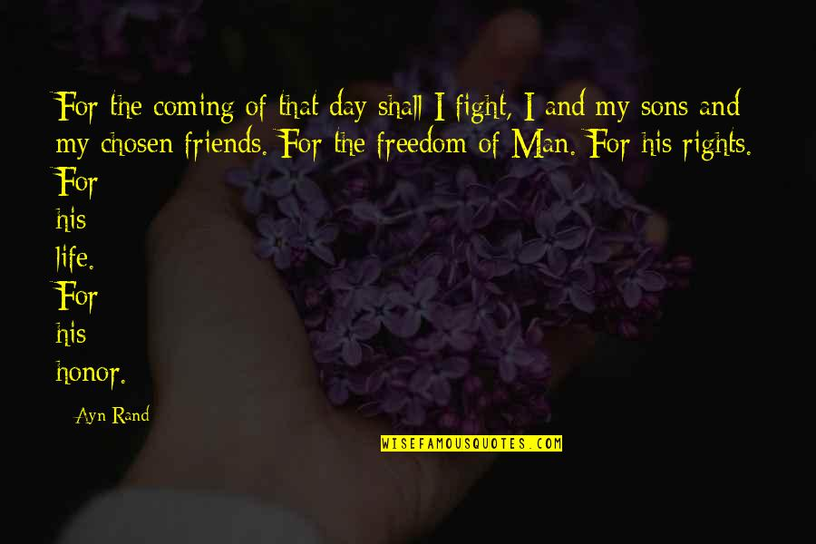 Estilhaar Quotes By Ayn Rand: For the coming of that day shall I