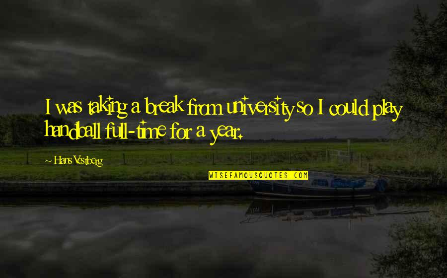Estupido Quotes By Hans Vestberg: I was taking a break from university so