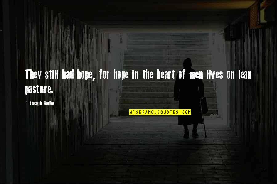 Estupido Quotes By Joseph Bedier: They still had hope, for hope in the
