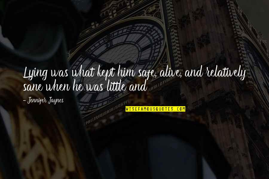 Et Jaynes Quotes By Jennifer Jaynes: Lying was what kept him safe, alive, and