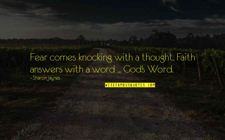 Et Jaynes Quotes By Sharon Jaynes: Fear comes knocking with a thought. Faith answers