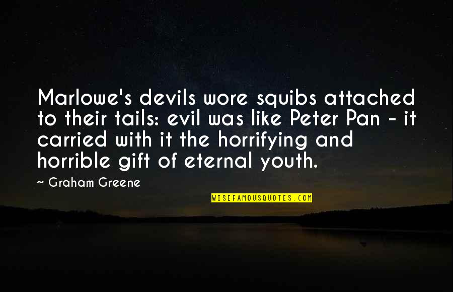 Eternal's Quotes By Graham Greene: Marlowe's devils wore squibs attached to their tails: