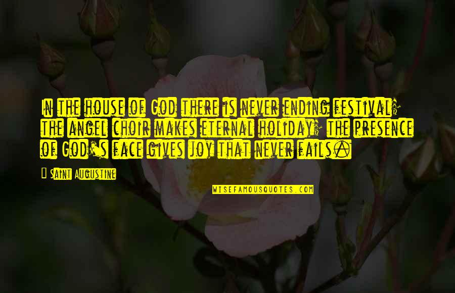 Eternal's Quotes By Saint Augustine: In the house of God there is never