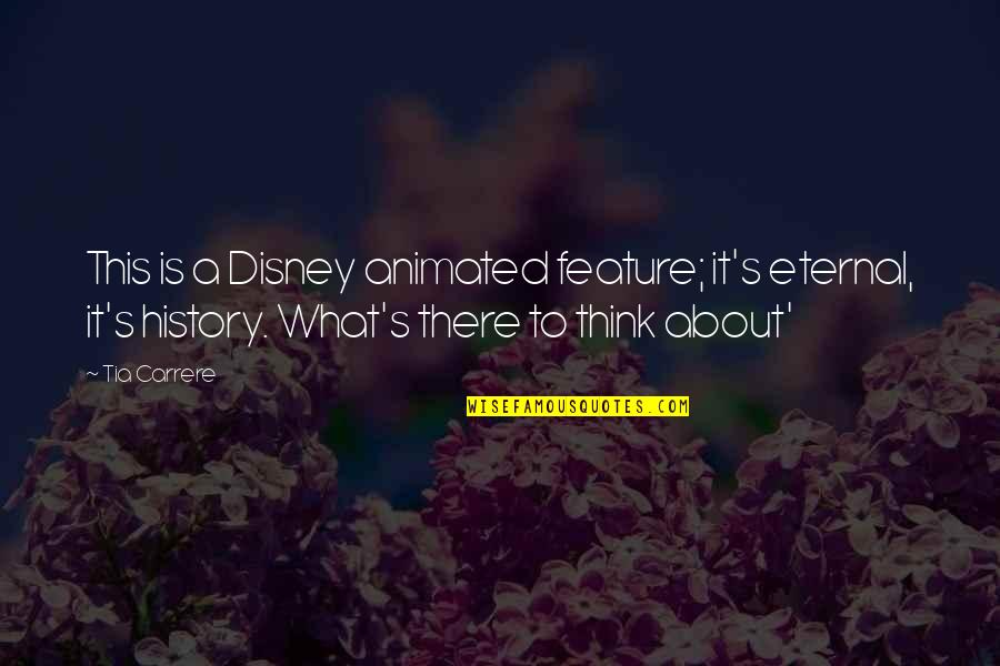 Eternal's Quotes By Tia Carrere: This is a Disney animated feature; it's eternal,