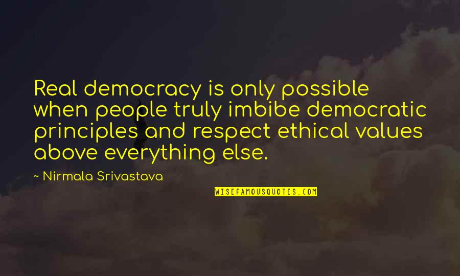 Ethical Principles Quotes By Nirmala Srivastava: Real democracy is only possible when people truly