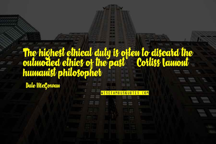 Ethical Quotes By Dale McGowan: The highest ethical duty is often to discard