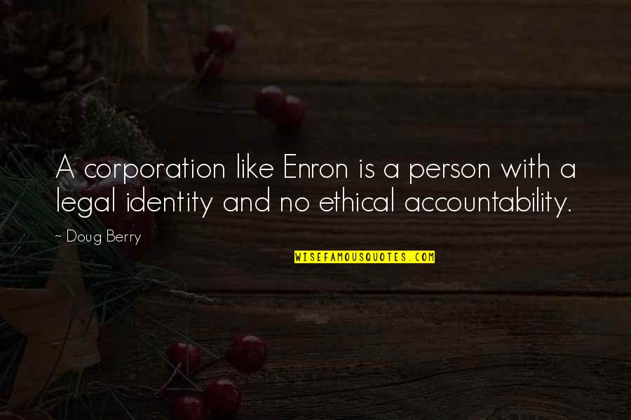 Ethical Quotes By Doug Berry: A corporation like Enron is a person with