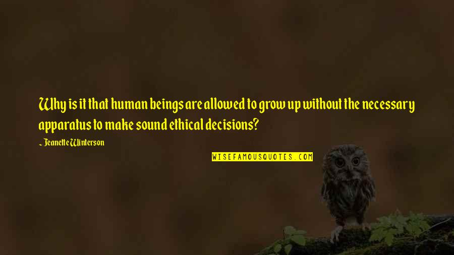 Ethical Quotes By Jeanette Winterson: Why is it that human beings are allowed