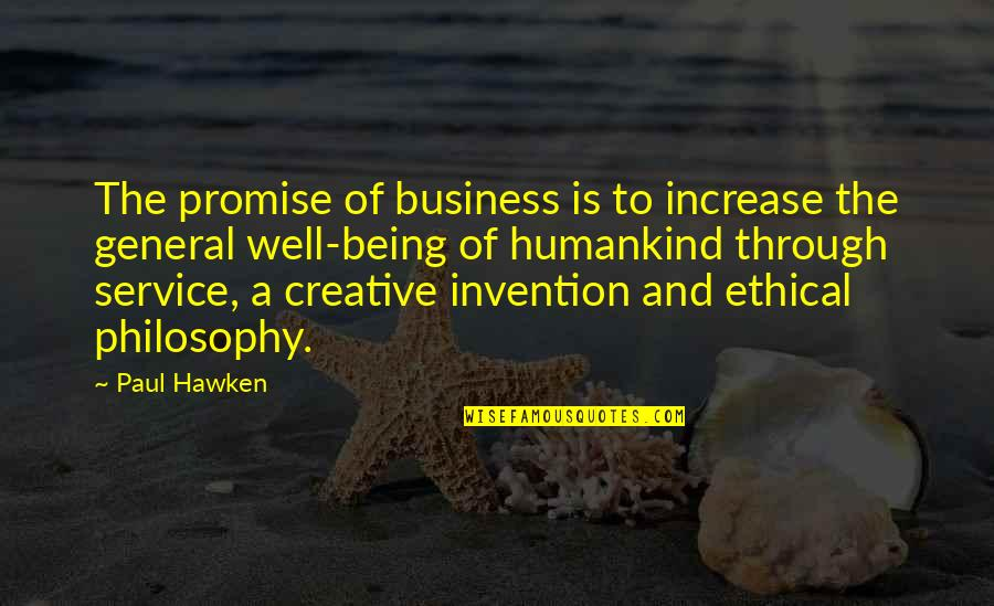 Ethical Quotes By Paul Hawken: The promise of business is to increase the