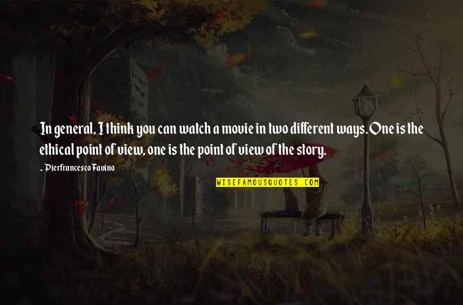 Ethical Quotes By Pierfrancesco Favino: In general, I think you can watch a