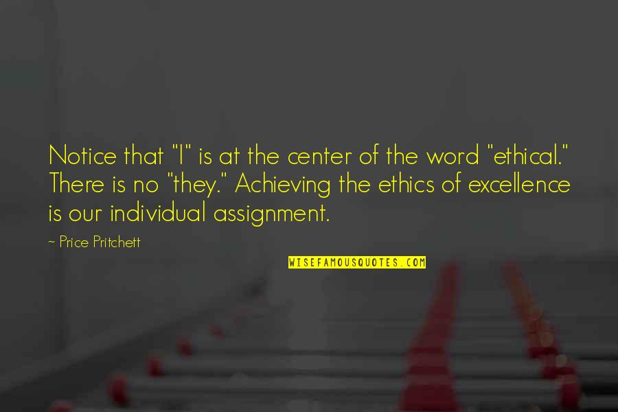 """Ethical Quotes By Price Pritchett: Notice that """"I"""" is at the center of"""