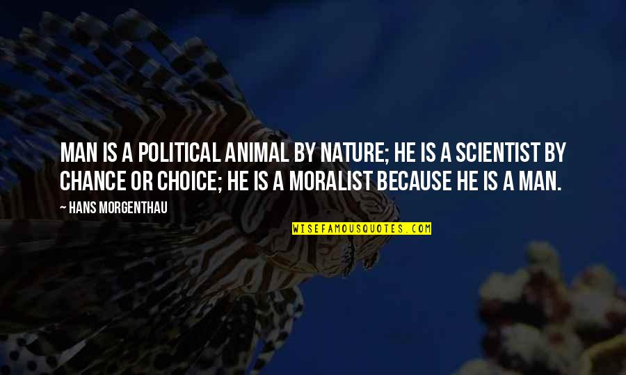 Ethiopian Easter Quotes By Hans Morgenthau: Man is a political animal by nature; he