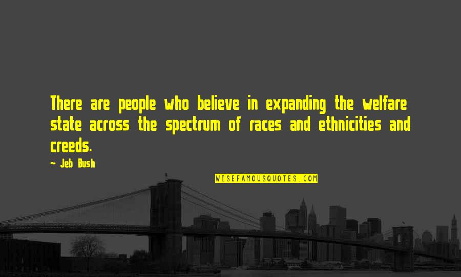 Ethnicities Quotes By Jeb Bush: There are people who believe in expanding the