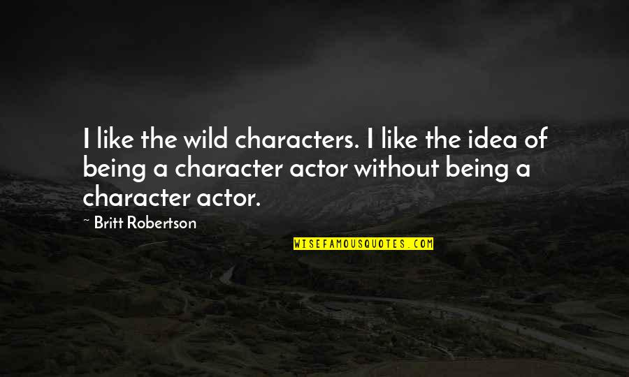 Etsy Chalkboard Quotes By Britt Robertson: I like the wild characters. I like the