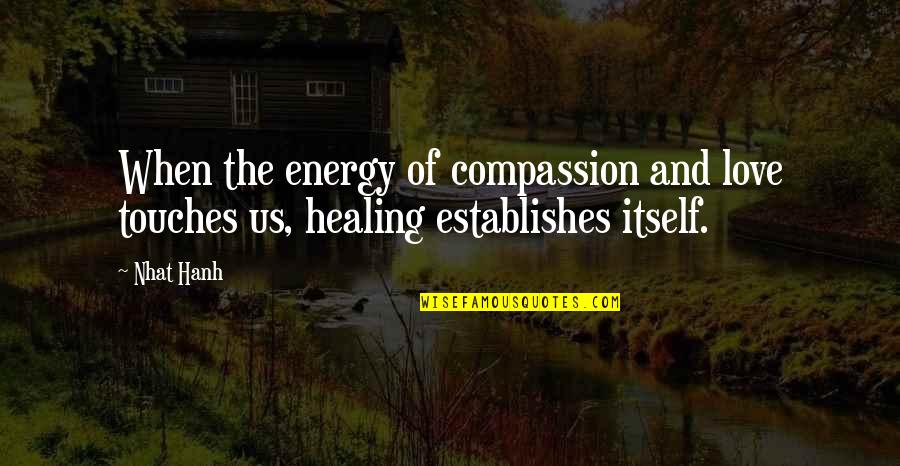 Etsy Chalkboard Quotes By Nhat Hanh: When the energy of compassion and love touches