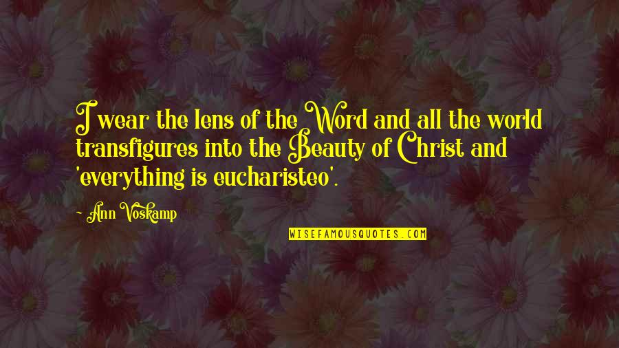 Eucharist Bible Quotes By Ann Voskamp: I wear the lens of the Word and