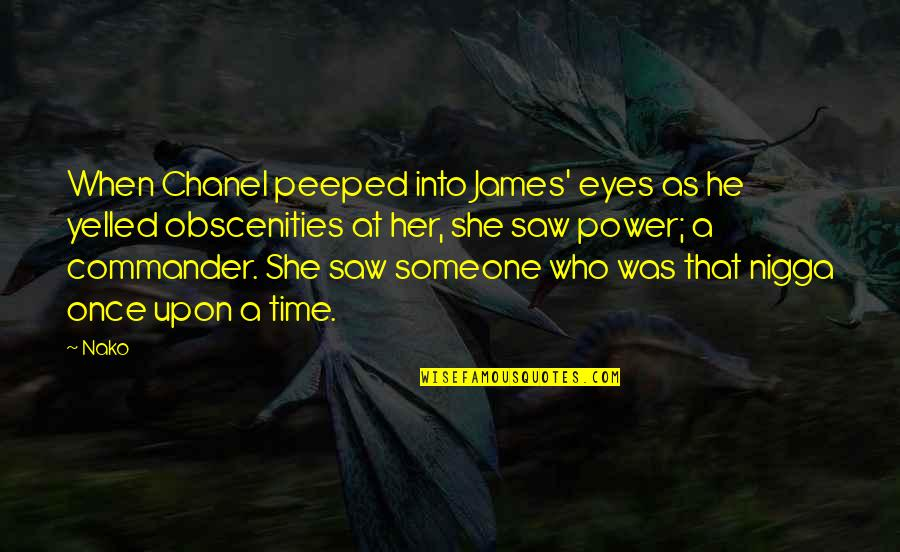 Eupatridas Quotes By Nako: When Chanel peeped into James' eyes as he