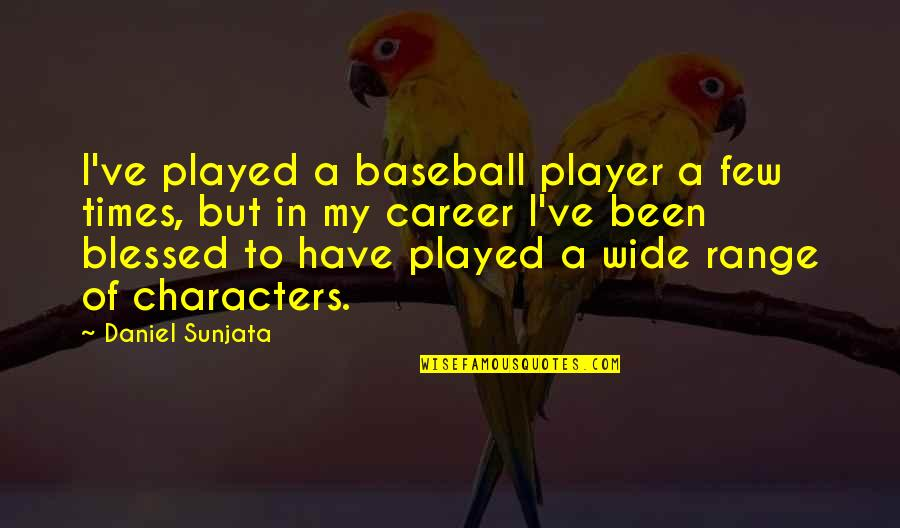 Eurasian Quotes By Daniel Sunjata: I've played a baseball player a few times,