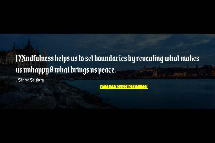 Eurasian Quotes By Sharon Salzberg: Mindfulness helps us to set boundaries by revealing