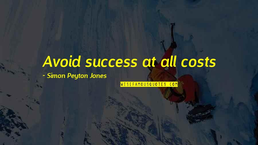 Eurasian Quotes By Simon Peyton Jones: Avoid success at all costs