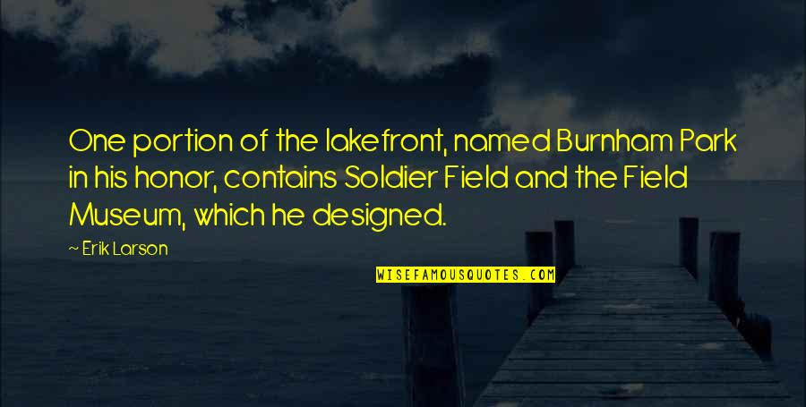 Euro Ruble Quotes By Erik Larson: One portion of the lakefront, named Burnham Park
