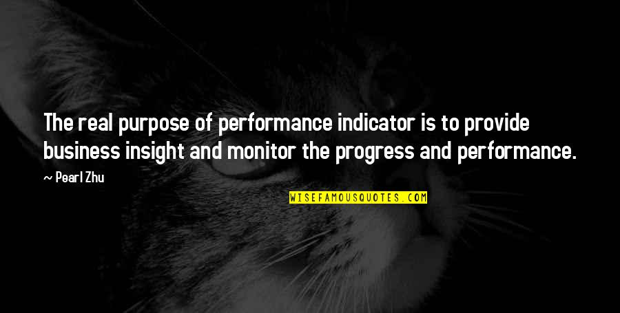 Eurotrash Quotes By Pearl Zhu: The real purpose of performance indicator is to