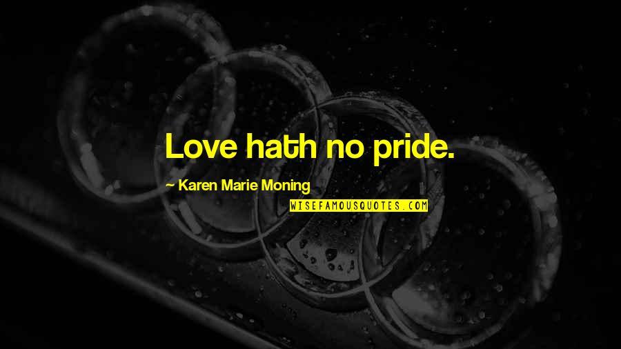 Eva Galler Holocaust Quotes By Karen Marie Moning: Love hath no pride.