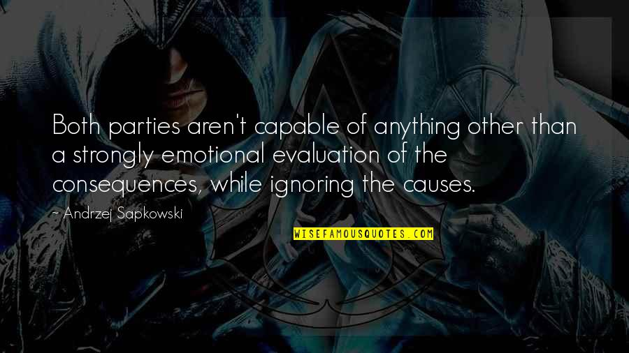 Evaluation's Quotes By Andrzej Sapkowski: Both parties aren't capable of anything other than