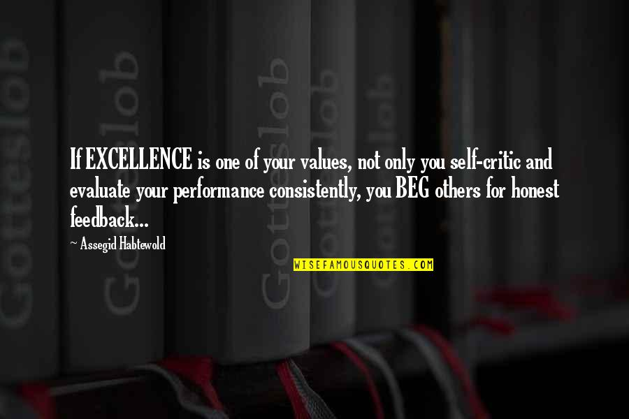 Evaluation's Quotes By Assegid Habtewold: If EXCELLENCE is one of your values, not