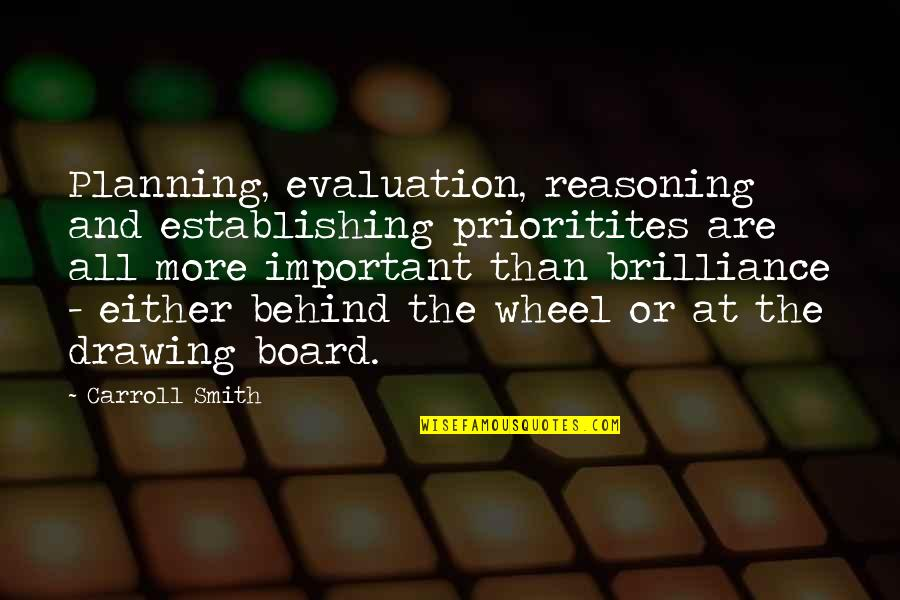 Evaluation's Quotes By Carroll Smith: Planning, evaluation, reasoning and establishing prioritites are all