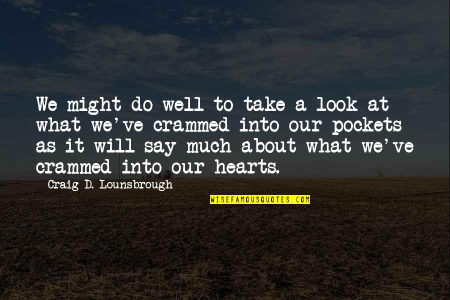 Evaluation's Quotes By Craig D. Lounsbrough: We might do well to take a look