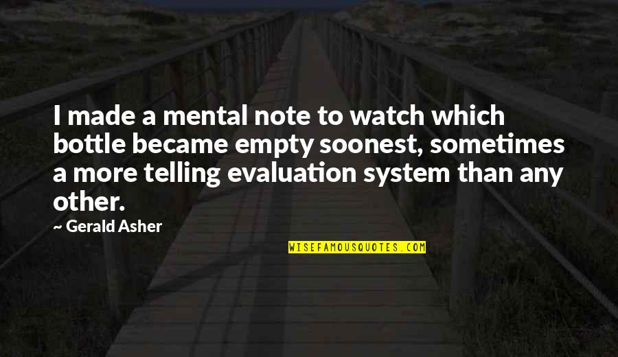 Evaluation's Quotes By Gerald Asher: I made a mental note to watch which