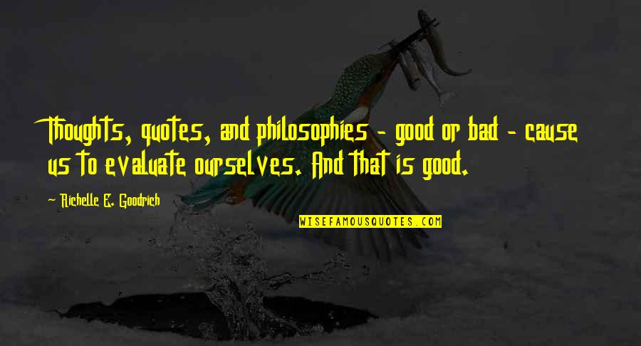 Evaluation's Quotes By Richelle E. Goodrich: Thoughts, quotes, and philosophies - good or bad