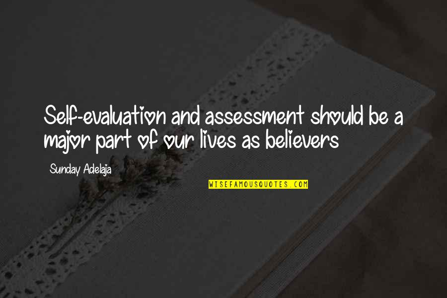 Evaluation's Quotes By Sunday Adelaja: Self-evaluation and assessment should be a major part