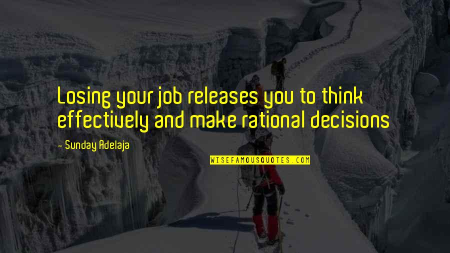 Evaluation's Quotes By Sunday Adelaja: Losing your job releases you to think effectively