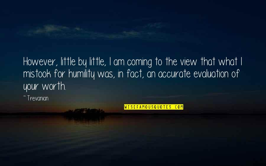 Evaluation's Quotes By Trevanian: However, little by little, I am coming to