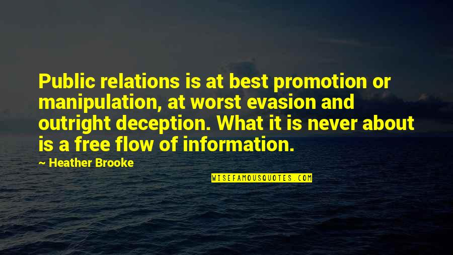 Evasion Quotes By Heather Brooke: Public relations is at best promotion or manipulation,