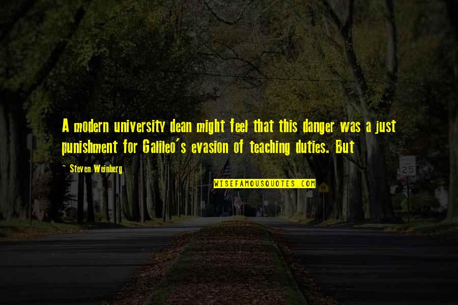 Evasion Quotes By Steven Weinberg: A modern university dean might feel that this