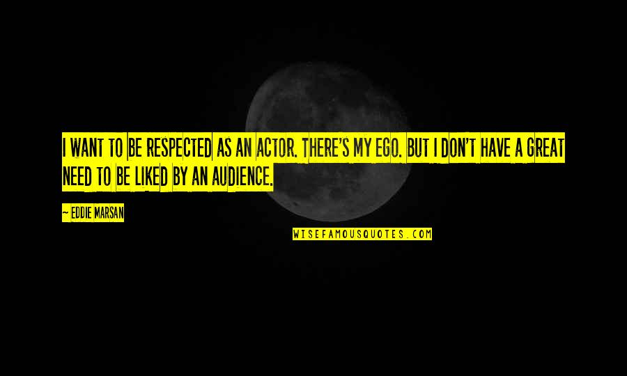 Eve In Paradise Lost Quotes By Eddie Marsan: I want to be respected as an actor.