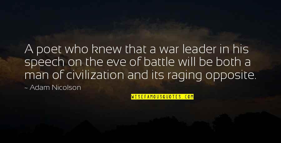 Eve'in Quotes By Adam Nicolson: A poet who knew that a war leader