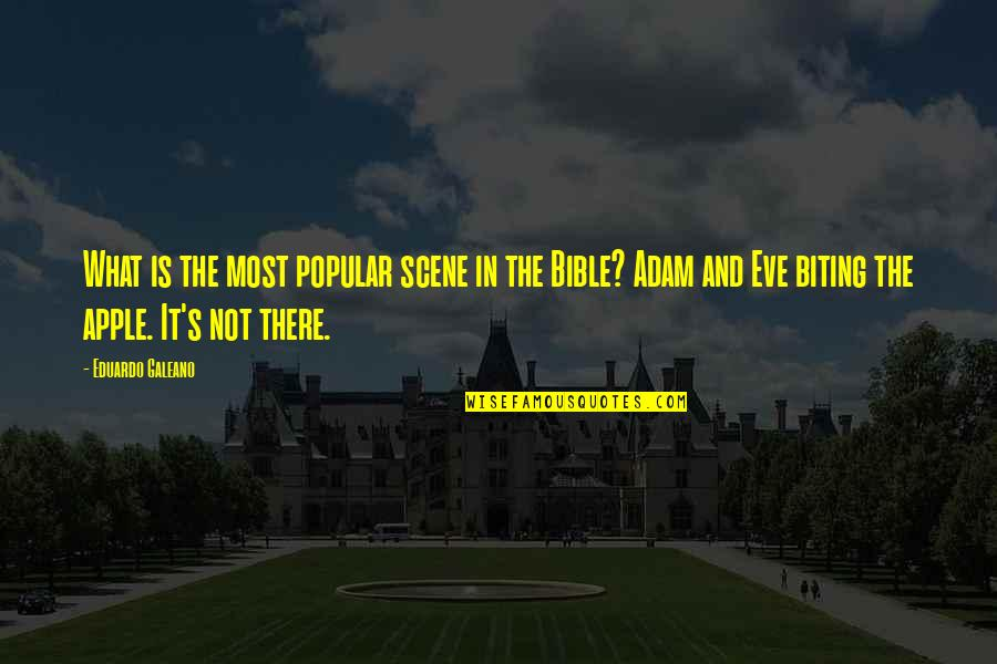 Eve'in Quotes By Eduardo Galeano: What is the most popular scene in the