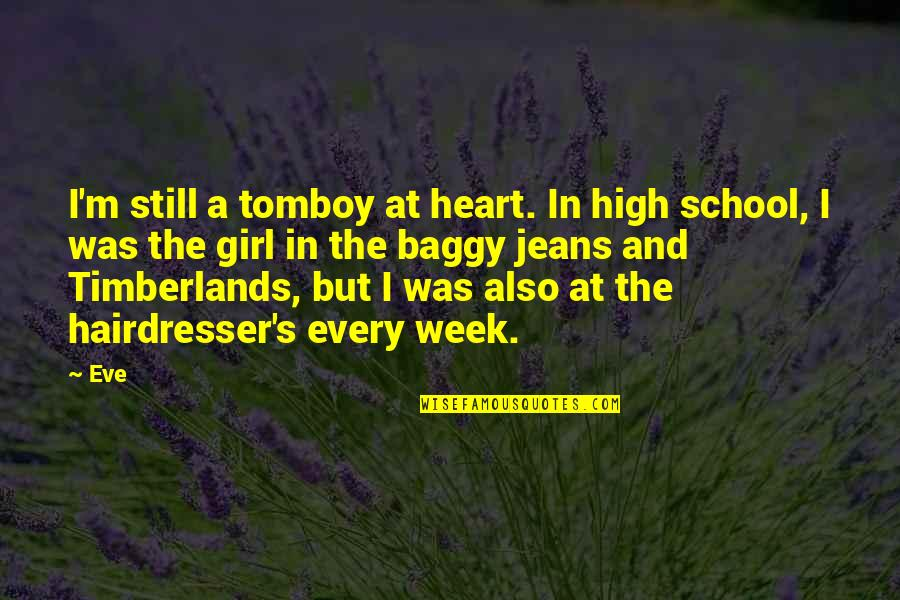 Eve'in Quotes By Eve: I'm still a tomboy at heart. In high