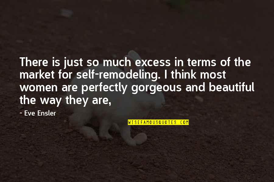 Eve'in Quotes By Eve Ensler: There is just so much excess in terms