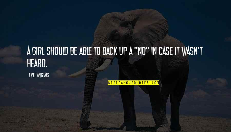 Eve'in Quotes By Eve Langlais: a girl should be able to back up