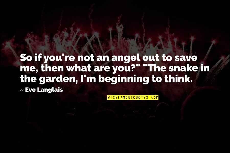 Eve'in Quotes By Eve Langlais: So if you're not an angel out to